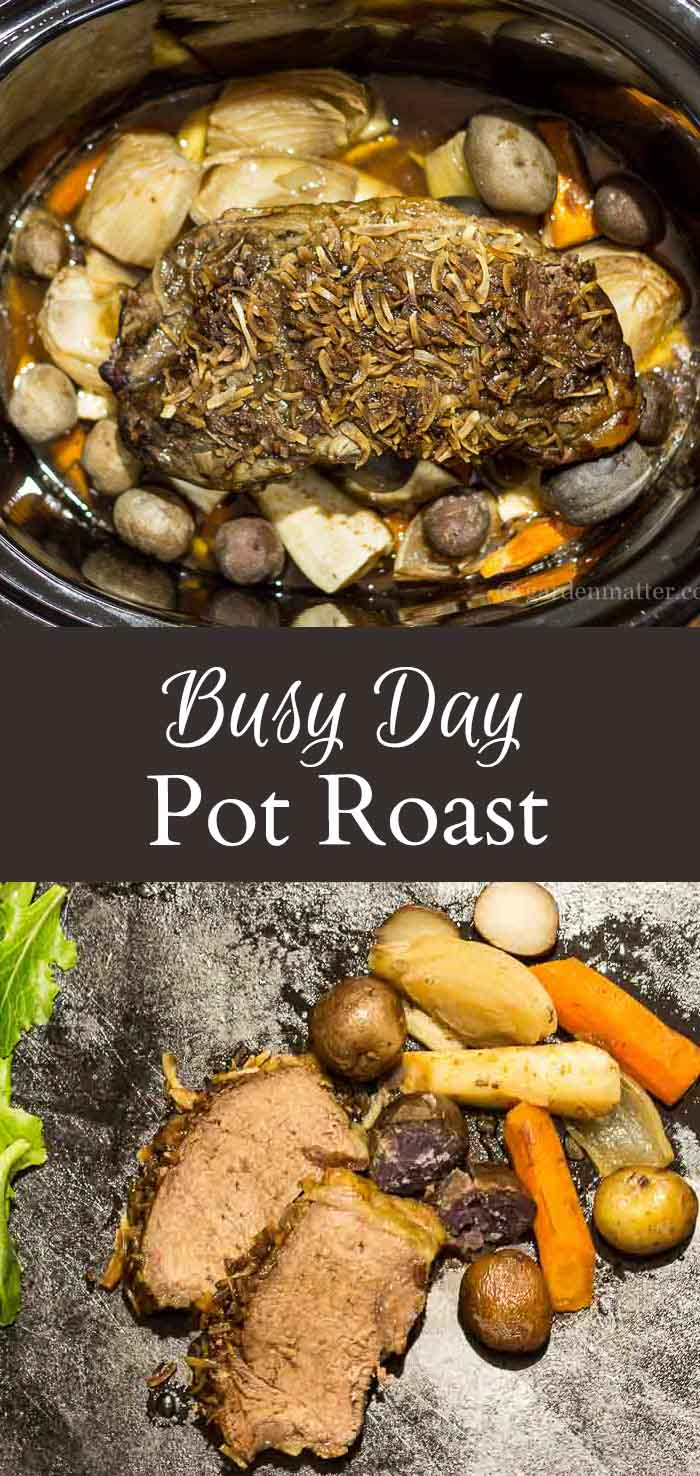 Busy Day Pot Roast pin ~ gardenmatter