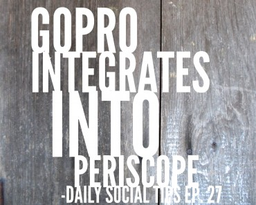 GoPro integrates into periscope