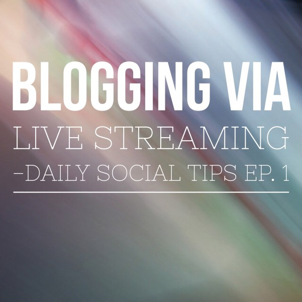 blogging via live streaming