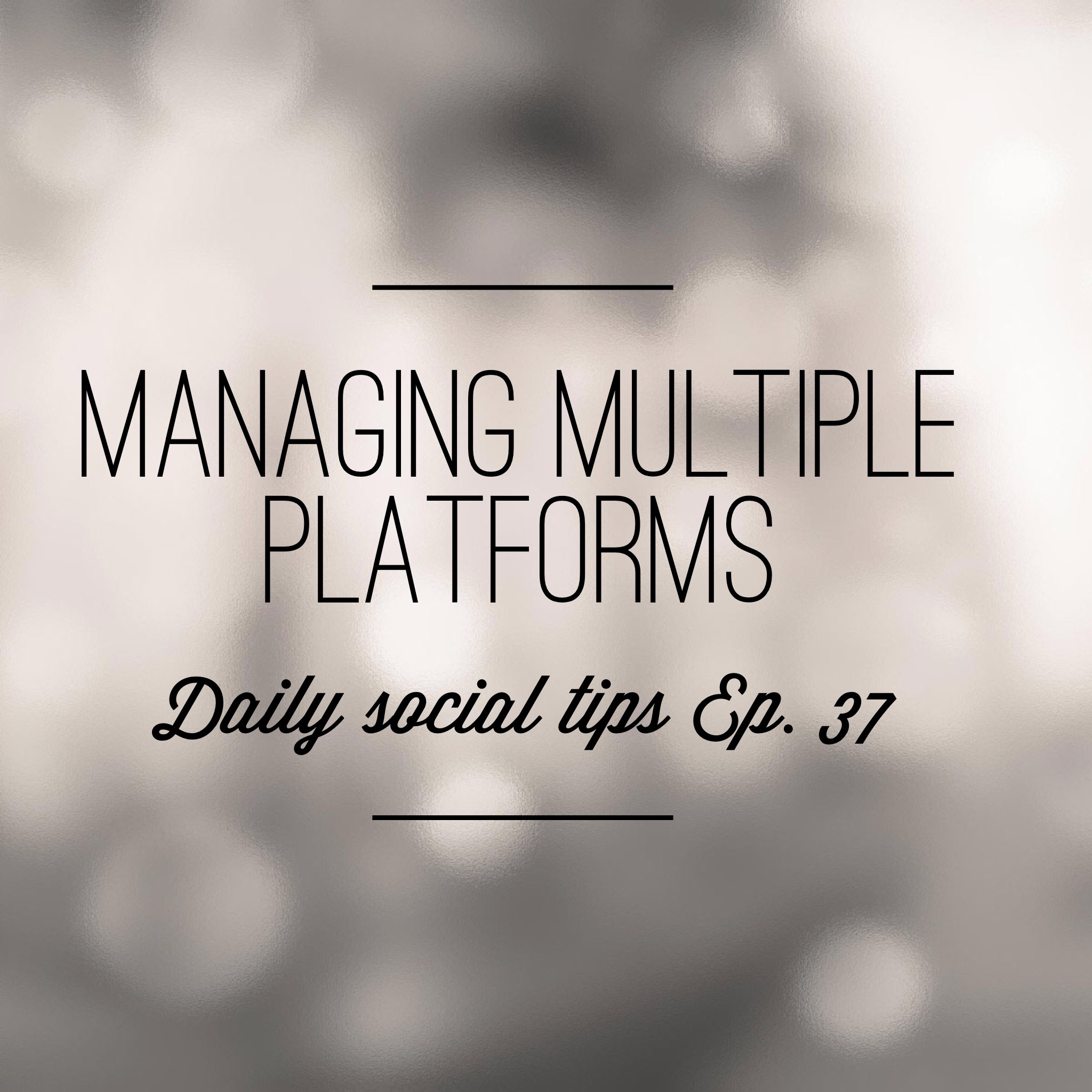 managing multiple platforms