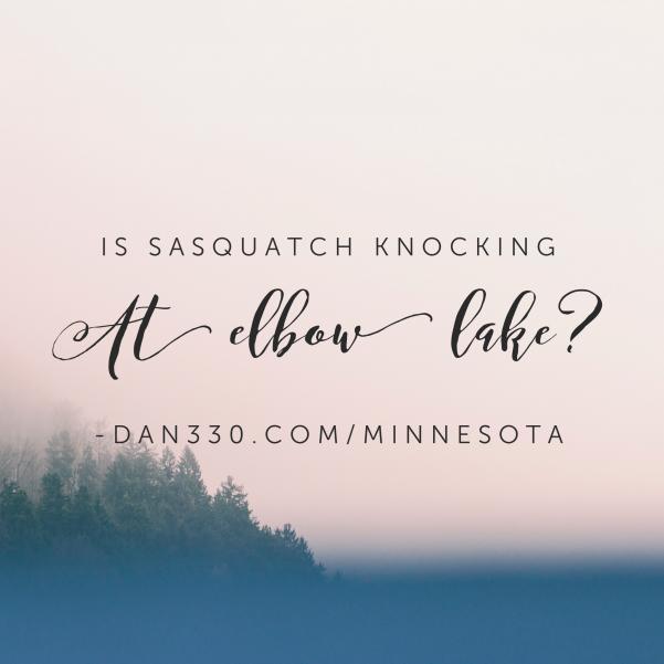 sasquatch knocking at elbow lake