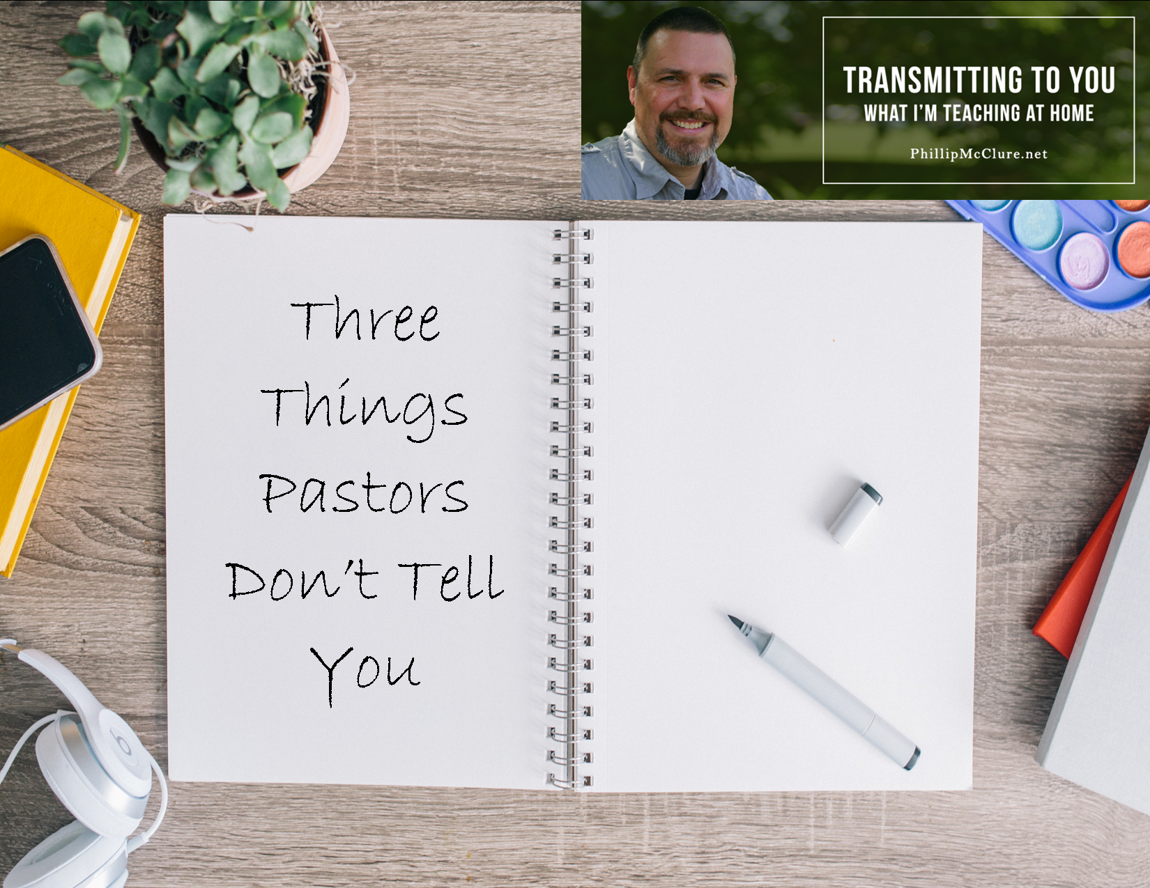 image for Three Things Pastors Don't Tell You blog post